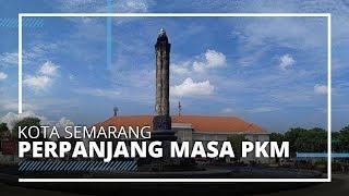 Cegah Lonjakan Kasus Covid-19, Wali Kota Semarang Perpanjang Masa PKM hingga 7 Juni 2020