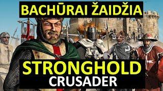 Bachūrai Žaidžia: Stronghold Crusader