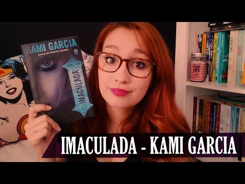 Imaculada (Kami Garcia) - VEDA #11 | Resenhando Sonhos