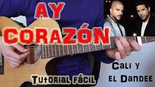 """Cómo tocar """"Ay Corazón"""" Cali y el Dandee en Guitarra. TUTORIAL FÁCIL"""