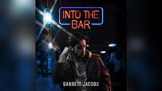 Garrett Jacobs Into The Bar