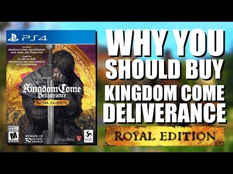 Why You Should Buy Kingdom Come Deliverance Royal Edition