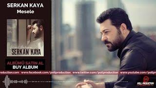 Serkan Kaya - Mesele ( Official Audio )