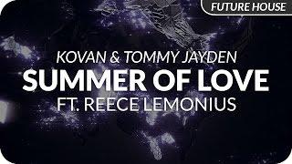 Kovan & Tommy Jayden - Summer Of Love Ft. Reece Lemonius