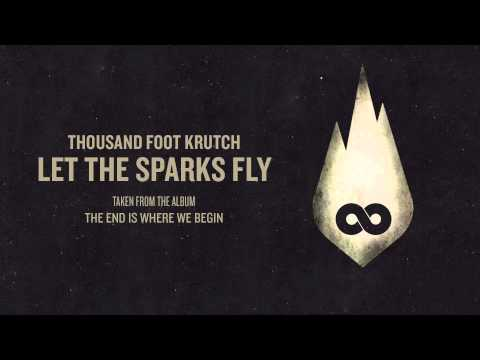 Thousand Foot Krutch: Let The Sparks Fly (Official Audio) Mp3