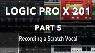 LOGIC PRO X 201   #05 Recording A Scratch Vocal