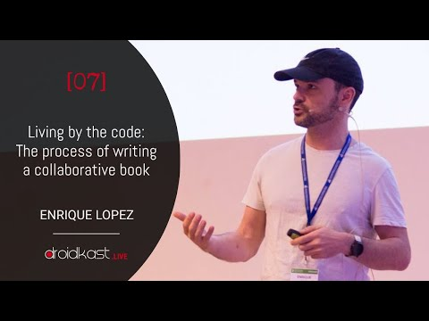 Living by the code, with Enrique López [Droidkast LIVE 7]