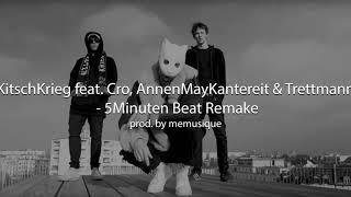 KitschKrieg Feat. Cro, AnnenMayKantereit & Trettmann - 5 Minuten BEAT REMAKE