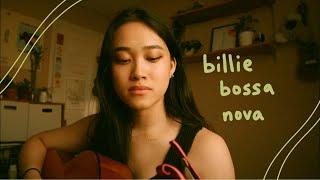 billie bossa nova - billie eilish (cover)