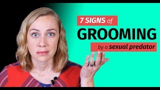 7 Signs of Grooming by a Sexual Predator
