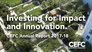 Investing for impact and innovation: CEFC Annual Report 2017-18