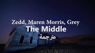 Zedd, Maren Morris, Grey THE MIDDLE   مترجمة للعربية
