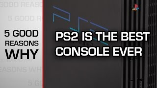 Five good reasons why - PS2 is the best console ever