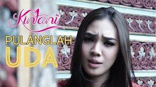 Download lagu Kintani Pulanglah Uda Mp3
