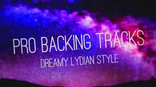 Dreamy Lydian Style Backing Track (A Lydian) - Pro Backing Tracks