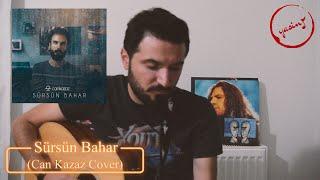 Sürsün Bahar (Can Kazaz) Cover #CanlıPerformans
