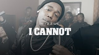 Wizzle -  I Cannot (Official Video) Shot By @d.izzzz