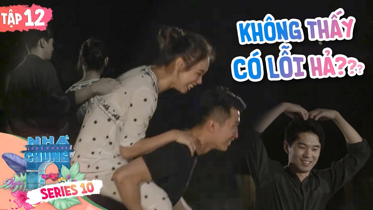 Ngôi Nhà Chung–Love House|Series 10–Tập 12: Phép thử tình yêu hay những điều đó đều thật lòng?