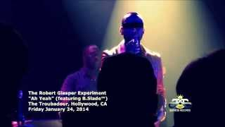 "The Robert Glasper Experiment:  ""Ah Yeah"" with B Slade at The Troubadour 1.24. 2014"