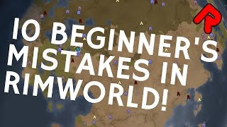 How To Avoid 10 Beginner's Mistakes in RimWorld | Game Guide Tutorial