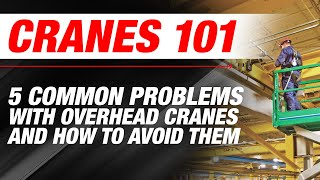 5 Common Problems with Overhead Cranes and How to Avoid Them