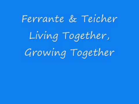 Ferrante & Teicher - Living Together, Growing Together