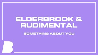 Elderbrook & Rudimental   Something About You