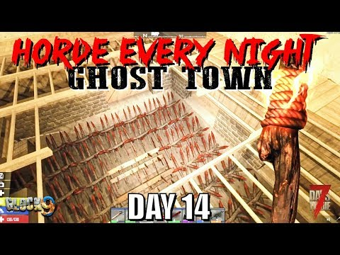 7 Days To Die - Horde Every Night (Day 14) Ghost Town
