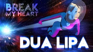 Dua Lipa - Break My Heart (Animated Video)