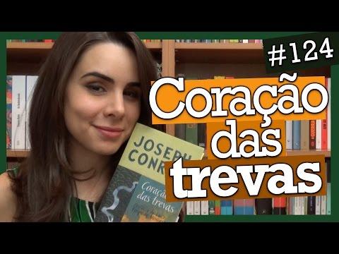 CORAÇÃO DAS TREVAS, DE JOSEPH CONRAD (#124)