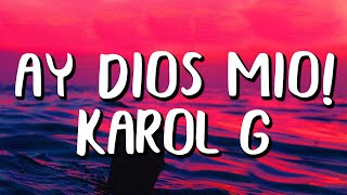 KAROL G - Ay, DiOs Mio! (Letra/Lyrics)