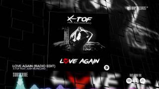 X-TOF Feat. Josh Moreland – Love Again (Radio Edit) (HD) (HQ)