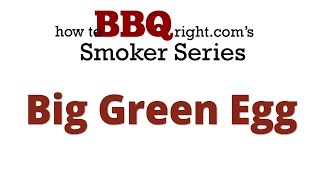 Big Green Egg Smoker | Ceramic Smoker - What You Need to Know About the Big Green Egg