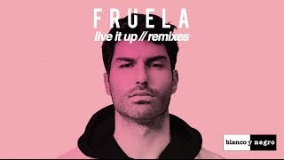 Fruela - Live It Up (Phil Romano Remix) - Official Audio