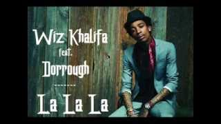 Wiz Khalifa - La La La feat. Dorrough Music
