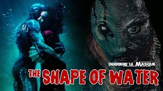 Derrière le Masque - EP06 : The Shape of Water