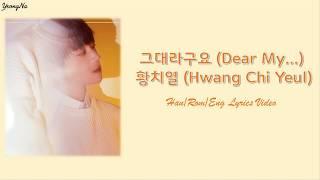 [Han/Rom/Eng]그대라구요 (Dear My...) - 황치열 (Hwang Chi Yeul) Lyrics Video