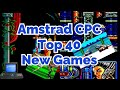 Amstrad Cpc Top 40 New Games Cpc Games You Can 39 t Aff