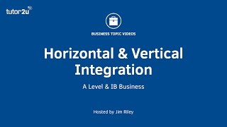 Horizontal and Vertical Integration (Business Growth Strategy)