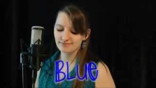 Blue  - Juliana Schnee   Original Song