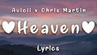 Avicii, Chris Martin   Heaven (Lyrics)