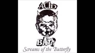 Acid Bath   Scream of the Butterfly DEMO