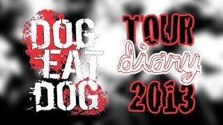 Dog Eat Dog | Tour Diary 2013 | Desperados Stagedive
