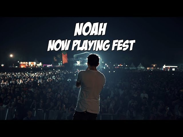NOAH - NOW PLAYING FEST 2019