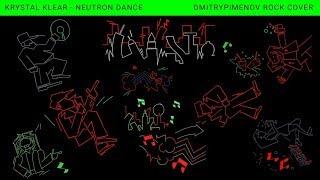 DmitryPimenov   Krystal Klear   Neutron Dance (rock Cover)