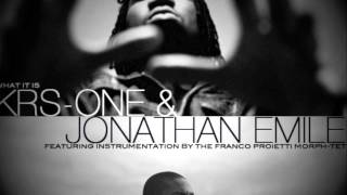 Jonathan Emile - What It Is feat. KRS-One