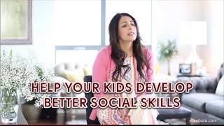 Help Your Kids Develop Better Social Skills
