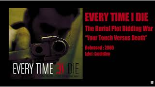 Every Time I Die - Your Touch Versus Death