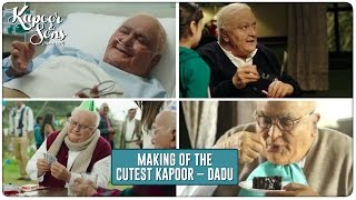 Making Of The Cutest Kapoor - Dadu - Video - Kapoor & Sons