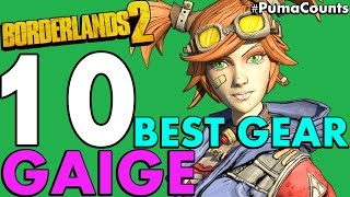 Top 10 Best Guns, Weapons and Gear for Gaige the Mechromancer in Borderlands 2 #PumaCounts